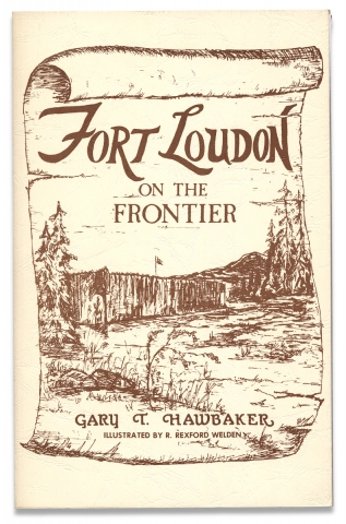 Fort Loudon on the Frontier, 1756-1766. Gary T. Hawbaker, R. Wexford Welden