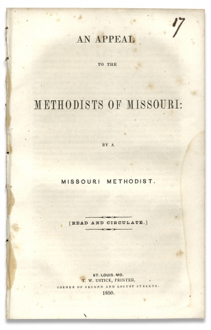 "An Appeal to the Methodists of Missouri by a Missouri Methodist. [Slavery in Missouri]. ""By..."