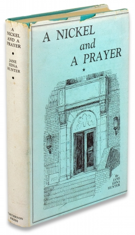 A Nickel and A Prayer. Jane Edna Hunter