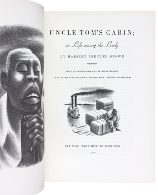 Uncle Tom's Cabin; or, Life among the Lowly. With an Introduction by Raymond Weaver. Illustrated with Sixteen Lithographs by Miguel Covarrubias. [Limited Editions Club; signed by Covarrubias]