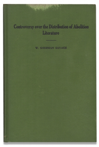 The Controversy over the Distribution of Abolition Literature 1830-1860.