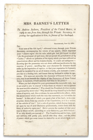 Mrs. Barney's Letter, To Andrew Jackson, President of the United States, in reply to one from him, through his Private Secretary, rejecting her application to him, in favour of her husband [caption title].